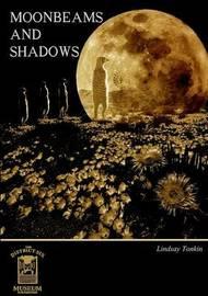 Moonbeams and Shadows by Lindsay Tonkin
