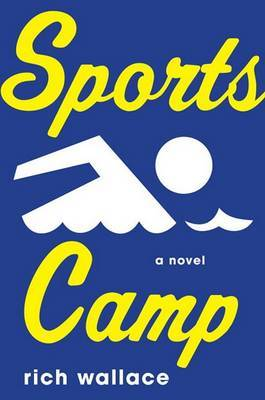 Sports Camp by Rich Wallace