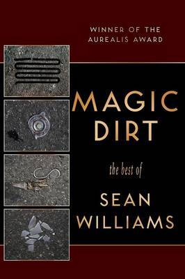 Magic Dirt by Sean Williams