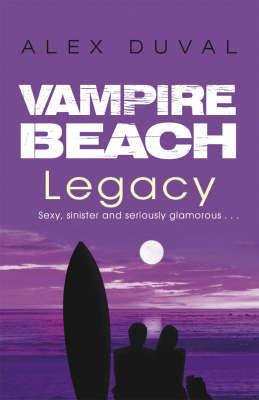 Vampire Beach: Legacy by Alex Duval