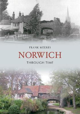 Norwich Through Time by Frank Meeres image