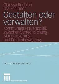Gestalten Oder Verwalten? by Clarissa Rudolph
