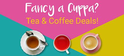Fancy a Cuppa? Tea & Coffee Deals!