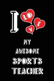 I Love My Awesome Sports Teacher by Lovely Hearts Publishing