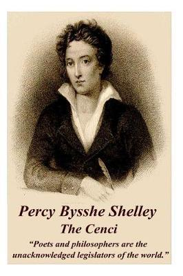Percy Bysshe Shelley - The Cenci by Percy Bysshe Shelley