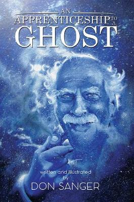 An Apprenticeship to a Ghost by Don Sanger image