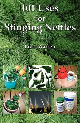 101 Uses for Stinging Nettles by Piers Warren image