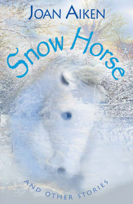 Year 6: Snow Horse and Other Stories by Joan Aiken image