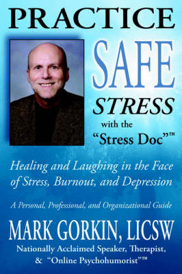 Practise Safe Stress by Mark Gorkin image