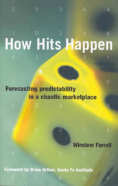 How Hits Happen: Forecasting Predictability in a Chaotic Marketplace by Winslow Farrell image