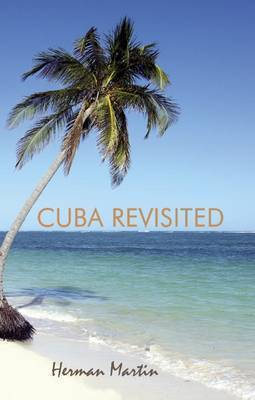 Cuba Revisited by Herman Martin