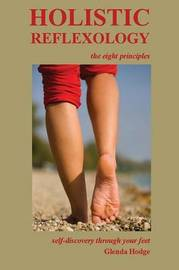 Holistic Reflexology, the eight principles by Glenda Hodge