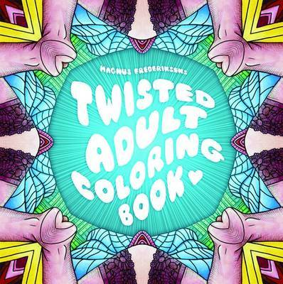 The Twisted Adult Coloring Book by Magnus Frederiksen