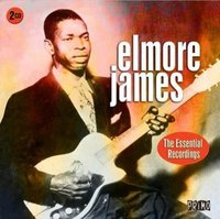 The Essential Recordings (2CD) by Elmore James