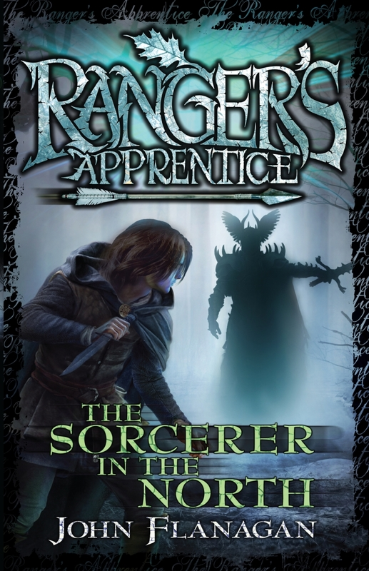 Ranger's Apprentice 5: Sorcerer In The North by John Flanagan