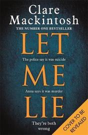 Let Me Lie by Clare Mackintosh image