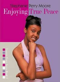 Enjoying True Peace by Stephanie Perry Moore image