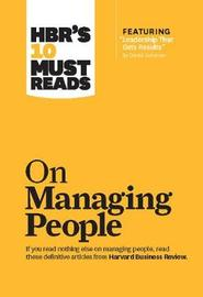 "HBR's 10 Must Reads on Managing People (with featured article ""Leadership That Gets Results,"" by Daniel Goleman) by Harvard Business Review"