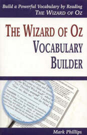 The Wizard of Oz Vocabulary Builder by Mark Phillips