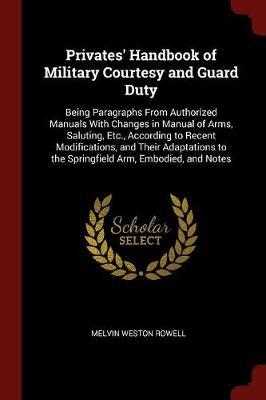 Privates' Handbook of Military Courtesy and Guard Duty by Melvin Weston Rowell