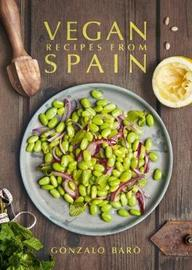 Vegan Recipes from Spain by Gonzalo Baro