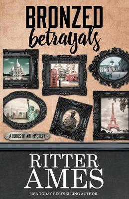 Bronzed Betrayals by Ritter Ames