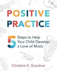 Positive Practice by Christine E Goodner image