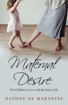 Maternal Desire by Daphne De Marneffe image