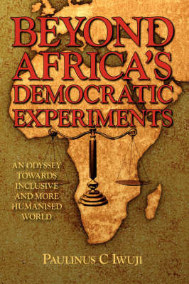 Beyond Africa's Democratic Experiments by Paulinus, C. Iwuji image