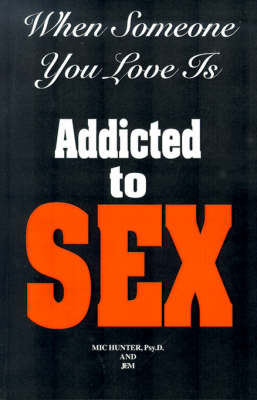 When Someone You Love is Addicted to Sex: The 1st Step by Mic Hunter (Private) image