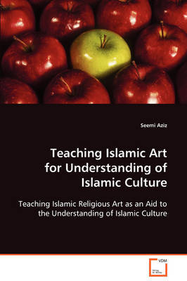 Teaching Islamic Art for Understanding of Islamic Culture by Seemi Aziz image