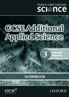 Twenty First Century Science: GCSE Additional Applied Science Module 3 Workbook by University of York Science Education Group