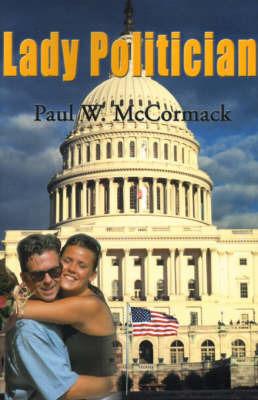 Lady Politician by Paul W. McCormack