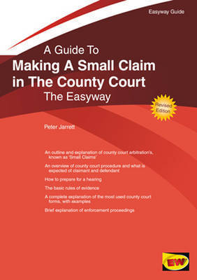 A Guide to Making a Small Claim in the County Court: The Easyway