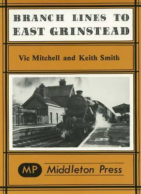 Branch Lines to East Grinstead by Vic Mitchell
