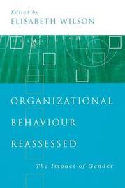 Organizational Behaviour Reassessed by Elisabeth M. Wilson