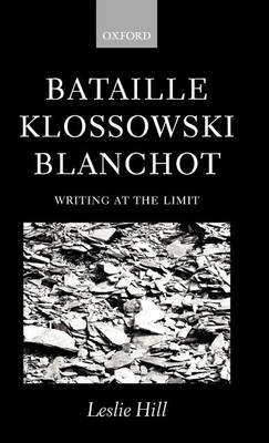 Bataille, Klossowski, Blanchot by Leslie Hill image