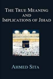 The True Meaning and Implications of Jihad by Ahmed Sita image