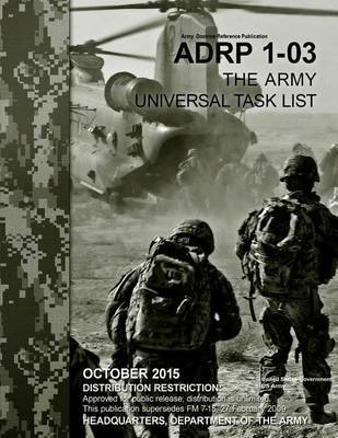 Army Doctrine Reference Publication Adrp 1-03 the Army Universal Task List October 2015 by United States Government Us Army