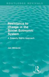 Resistance to Change in the Soviet Economic System by Jan Winiecki