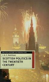 Scottish Politics in the Twentieth Century by Iain G. C. Hutchison