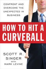 How to Hit a Curveball by Scott R Singer image