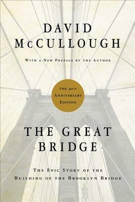 The Great Bridge by David McCullough