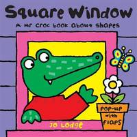 Mr Croc Board Book: Square Window by Jo Lodge image