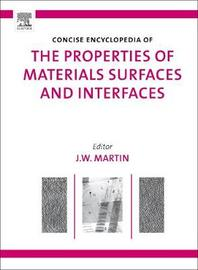 The Concise Encyclopedia of the Properties of Materials Surfaces and Interfaces by J.W. Martin image