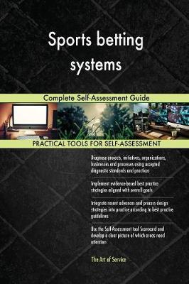 Sports Betting Systems Complete Self-Assessment Guide by Gerardus Blokdyk image