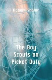 The Boy Scouts on Picket Duty by Robert Shaler image