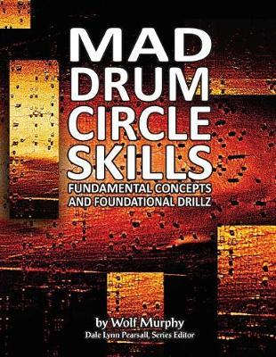 Mad Drum Circle Skills by Wolf Murphy