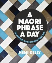 A Maori Phrase a Day by Hemi Kelly image