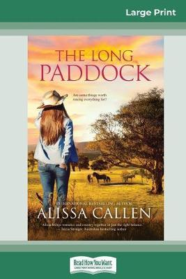 The Long Paddock (16pt Large Print Edition) by Alissa Callen